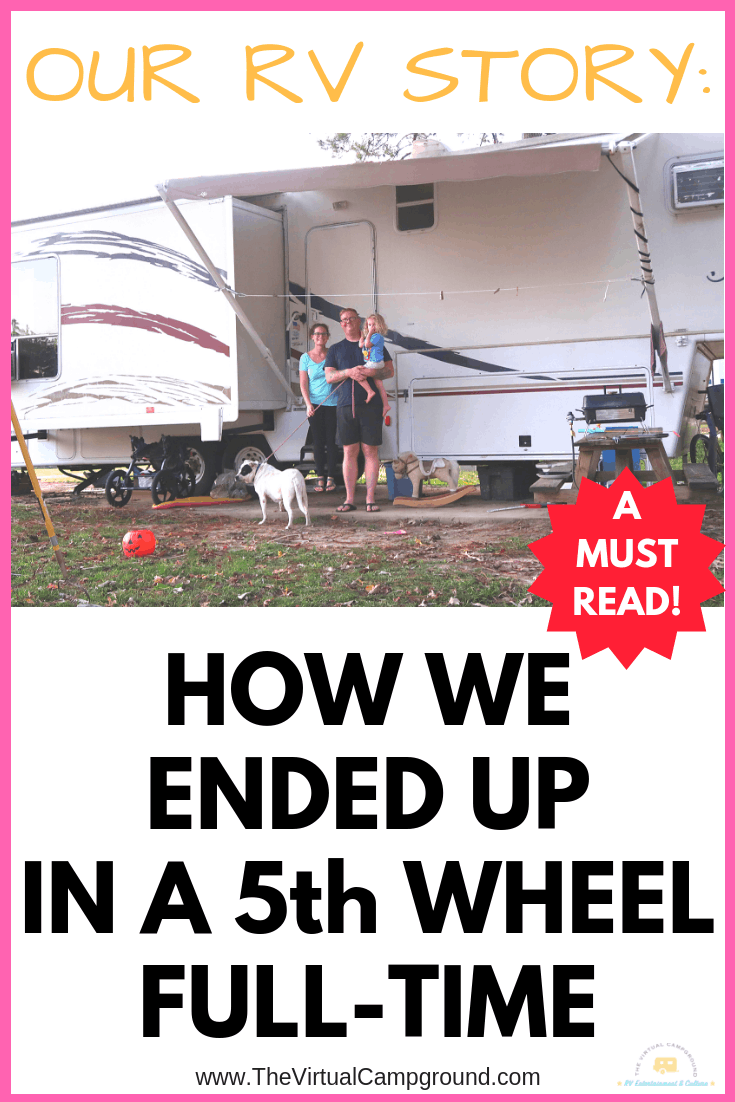 Our RV Story: How We Ended Up Full-Time Living in a 5th Wheel. Ever wondered how a family with kids chooses camper life? Click to read the tale of the Wilcox family. Humor guaranteed. | www.TheVirtualCampground.com #camperlife #fulltime #fulltimeRV #RVlivingwithkids #RVlife #travel #RVliving #hittheroad #fulltimetravel #camperlifehumor #humor #funnystories