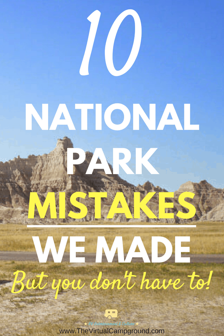10 National Park Mistakes we made, but YOU don't have to! This full-time RV living couple shares their best hacks for travel and visiting National Parks around the United States. | www.TheVirtualCampground.com