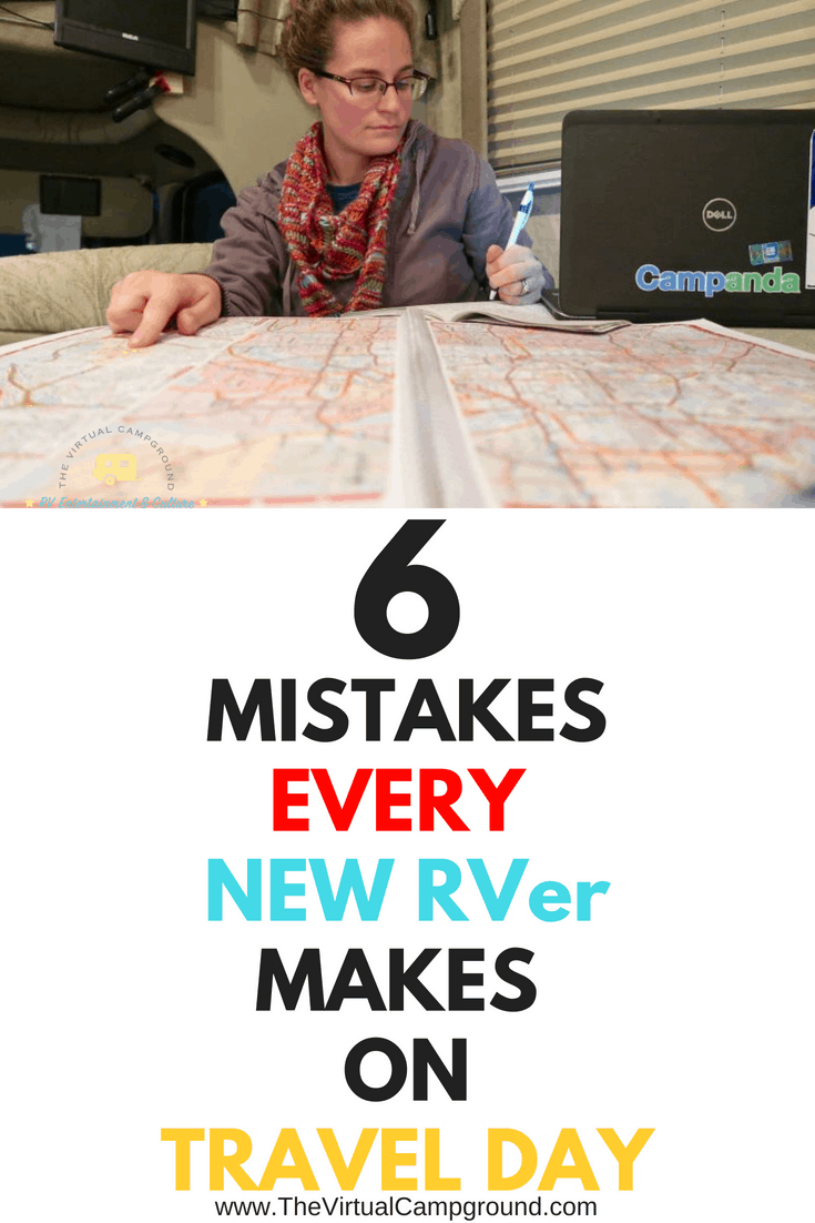 6 Mistakes every new RVer makes on Travel Day and the tips and ideas you need to avoid making those mistakes! | www.TheVirtualCampground.com #RVLife #RVTravel #Travel #RVLiving #FullTimeRVLiving