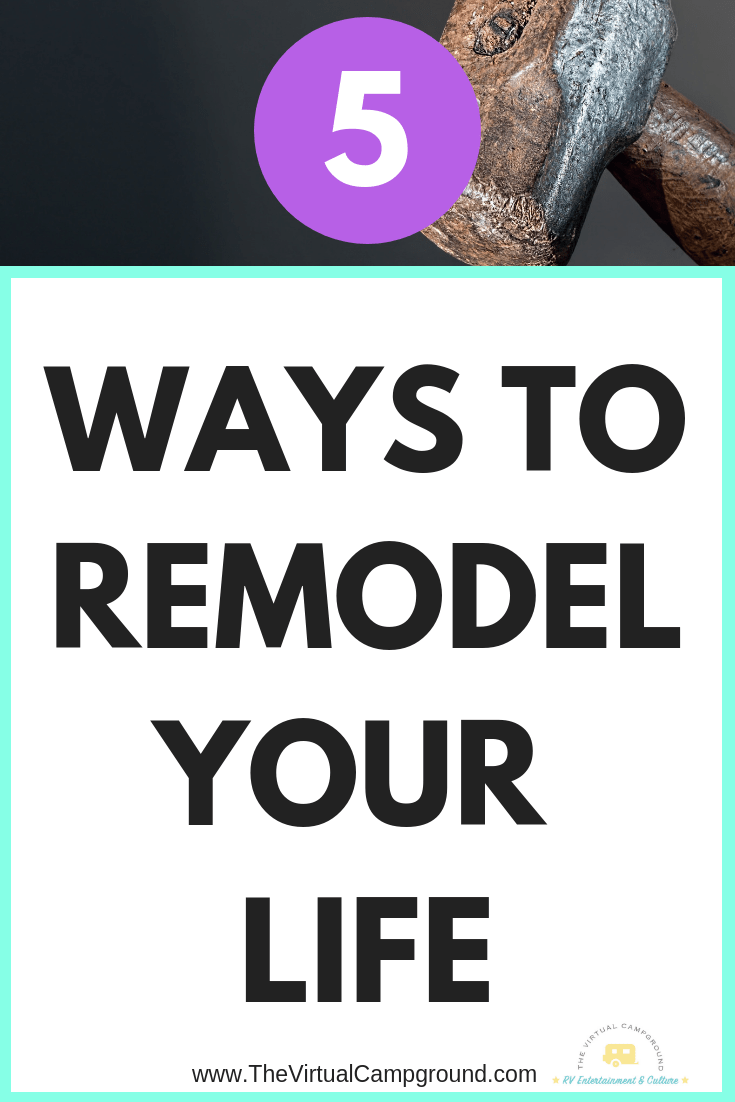 This article is filled with inspiration to change your life for the better especially if you're planning on taking on the full-time RVing lifestyle. What an adventure!   www.TheVirtualCampground.com #RVliving #RVremodel #change #changeyourlife