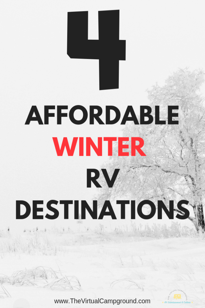 A must-read for any full-time RV families! Click to read 4 of the best, affordable winter weather RV travel destinations. Don't let the cold get you down! | www.TheVirtualCampground.com #cold #winter #winterRVing #fulltimefamilies #RVingwithkids #RVingwithpets #wintertravel #travel #traveldestinations #coldweather #staywarm #RVlife #RVliving #snowbirds #fulltimeRVing #fulltime #camper #5thwheel
