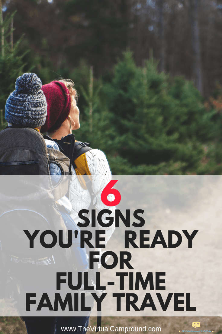 If you've ever thought about buying a travel trailer or 5th wheel and traveling the US full-time with your family then this post is for you! Click to read 6 clear signs that you're ready for RV living and family travel. #familytravel #travel #fulltimetravel #RVliving #fulltimeRVliving #RVfamily #RVwithkids #USA #travelAmerica #roadtrip