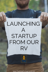 Are you wondering how full-time RVers make money from the road? Read this post to learn the details of launching a startup from your RV to earn an income from your remote job while you enjoy a life of travel with your family and pets. You can even do this boondocking! | www.TheVirtualCampground.com