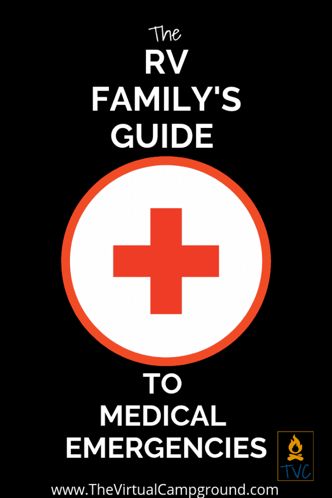 The RV Family's Guide to Family Medical Emergencies. When you travel full-time or on the weekends in your RV you're going to need more than just a simple first aid kit. You need a plan. You need to hear the stories of others who've been there. Know what to do in when something goes wrong with your kids or pets beforehand. Click to create your emergency medical plan! | www.TheVirtualCampground.com #RVfamily #medicine #medical #RV #travel #RVemergency