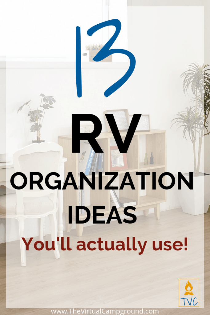 13 RV organization ideas you'll actually use! Storage solutions that you need for space saving when you're tiny living in your RV full-time with a family or with a pet! Click to learn the best tips and hacks for keeping your motorhome tidy. | www.TheVirtualCampground.com