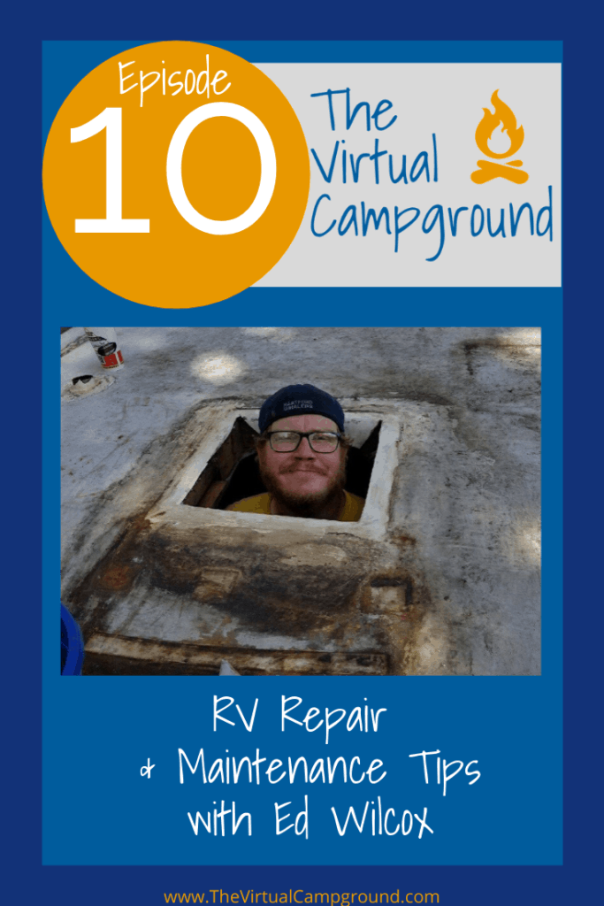 Join us for this episode of The Virtual Campground LIVE where Ed Wilcox (the one and only!) shares his best RV repair and RV maintenance tips for you so that you can learn to fix it yourself! #RVmaintenance