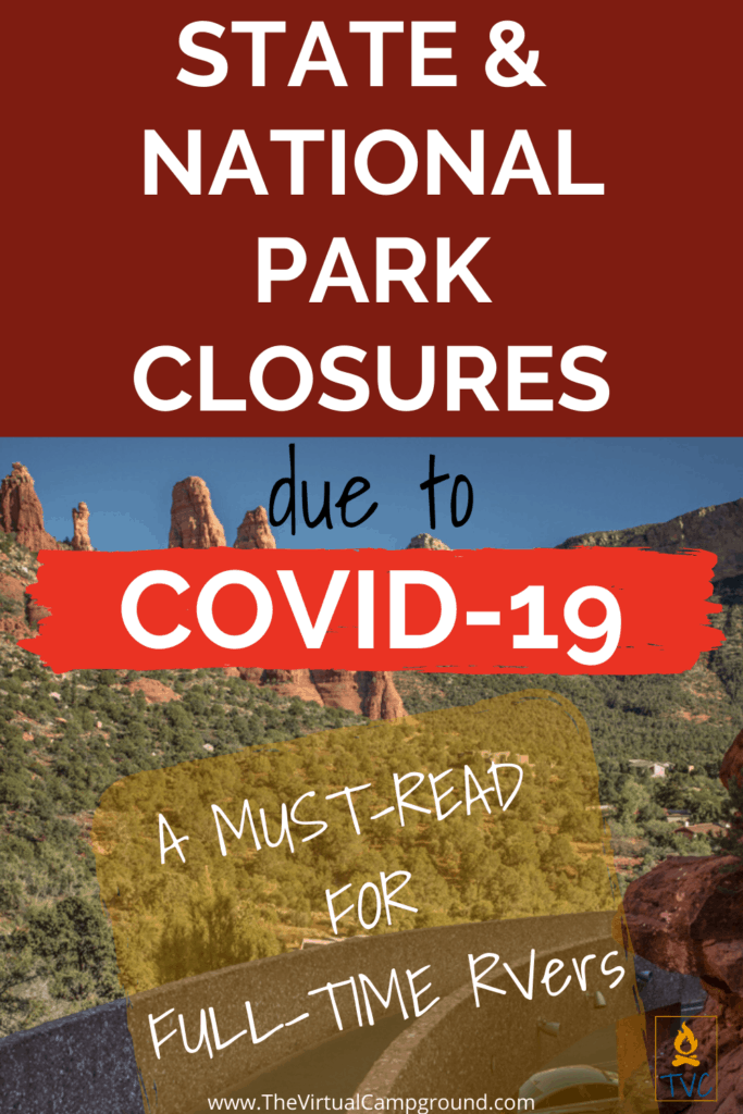State and National Parks are closing amid the social distancing recommendations and quarantine mandates surrounding COVID-19. RV campgrounds have also been cancelling reservations. Full-time RVers on the road must-read this post! | www.TheVirtualCampground.com