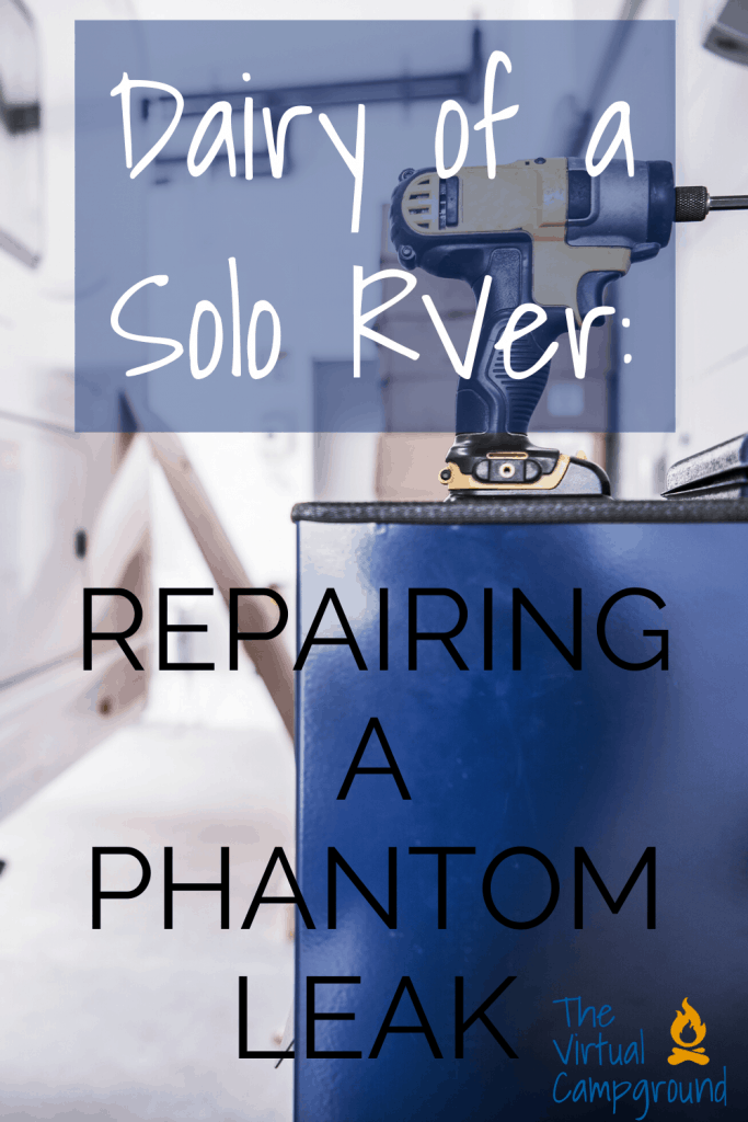 Diary of a Solo RVer: The Phantom Leak. How to make repairs to your RV the DIY way.