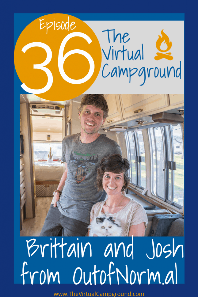 Join us for episode 36 of The Virtual Campground LIVE where we talk with Brittain and Josh from OutofNorm.al who live in an Airstream they are renovating. These young pros have already renovated one Airstream RV which they rent out. You don't want to miss this one, folks!