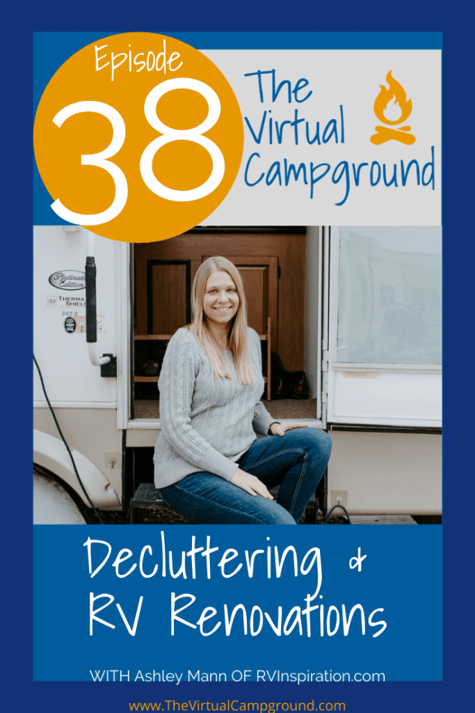 Join us as we talk with Ashley Mann of RVInspiration.com about decluttering tips and RV renovations.