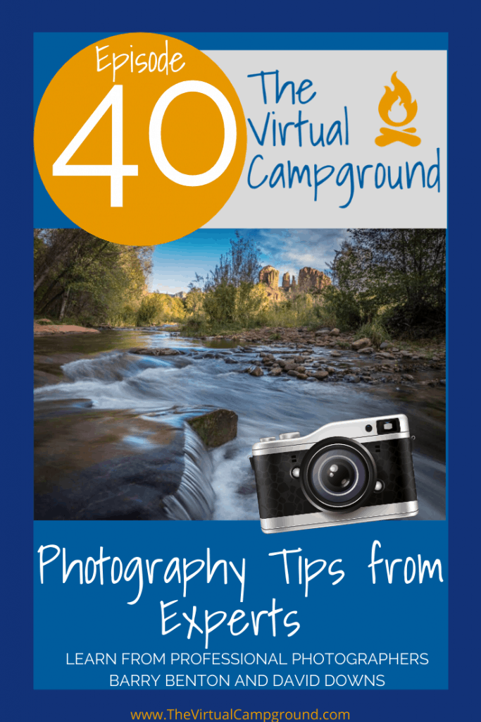 Join us for episode number 40 of The Virtual Campground LIVE where full-time RVer and professional photographer Barry Benton along with professional photographer David Downs discuss their best professional photography tips for beginners, amateurs, and professional photographers.