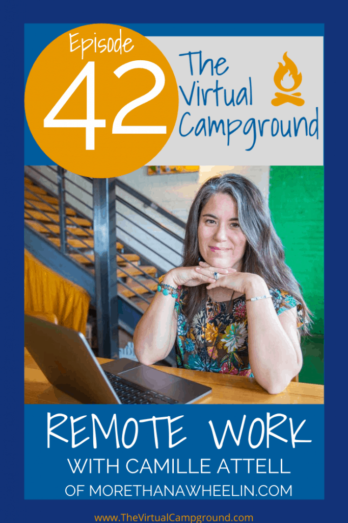 Join us for episode 42 of The Virtual Campground LIVE where Camille Attell joins us to discuss remote work. If you've ever considered a full-time RV lifestyle then you'll want to know how to make money on the road! See you there!